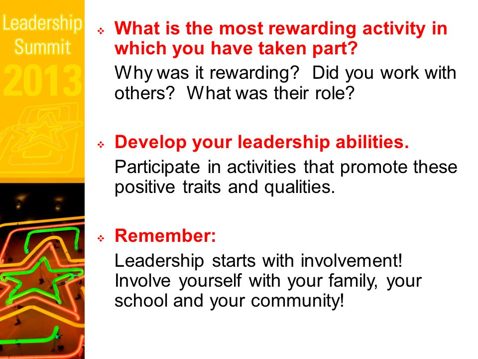  What is the most rewarding activity in which you have taken part.