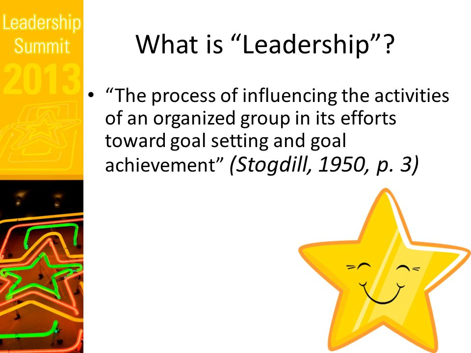 Non-Academic Definition Leadership is the ability to motivate yourself and others to accomplish a common goal through a united effort.