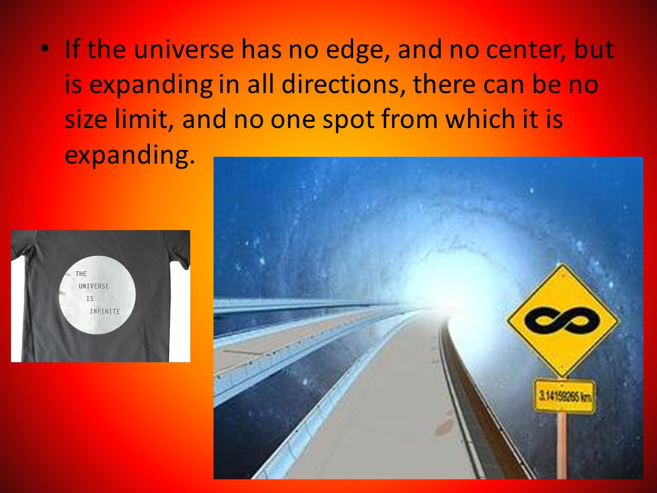 If the universe has no edge, and no center, but is expanding in all directions, there can be no size limit, and no one spot from which it is expanding