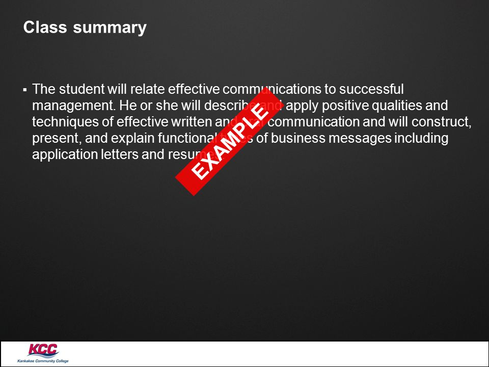 Class summary  The student will relate effective communications to successful management.