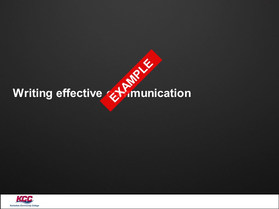 Writing effective communication EXAMPLE
