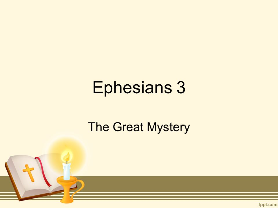 Ephesians 3 The Great Mystery