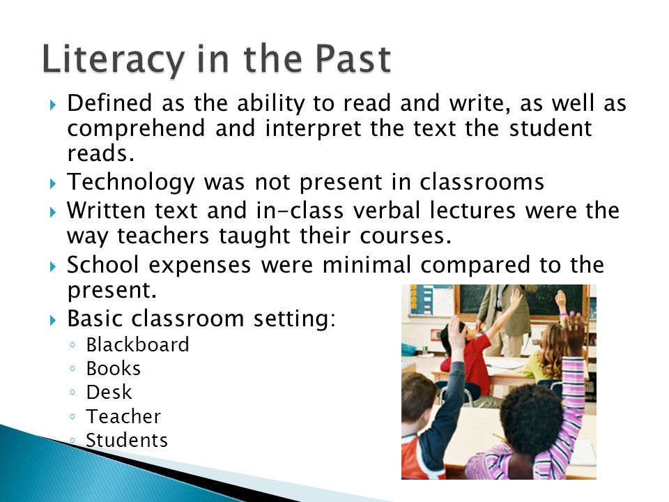  Defined as the ability to read and write, as well as comprehend and interpret the text the student reads.