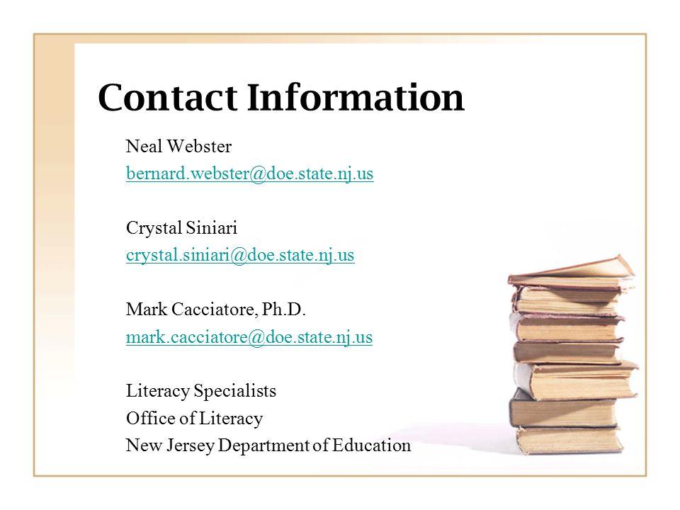 Contact Information Neal Webster bernard.webster@doe.state.nj.us Crystal Siniari crystal.siniari@doe.state.nj.us Mark Cacciatore, Ph.D. mark.cacciator