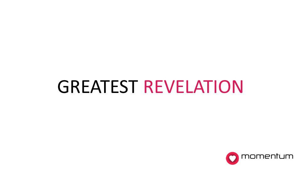 GREATEST REVELATION momentum