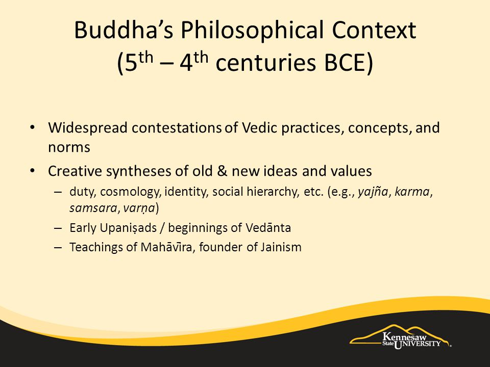The Buddha's Middle Way Middle Path between: Acquiescence to conventional norms & conceptions – Householder practices, concepts, and hierarchies (e.g., varṇa) Escape from acting and living in the world – Path of ascetic renunciation