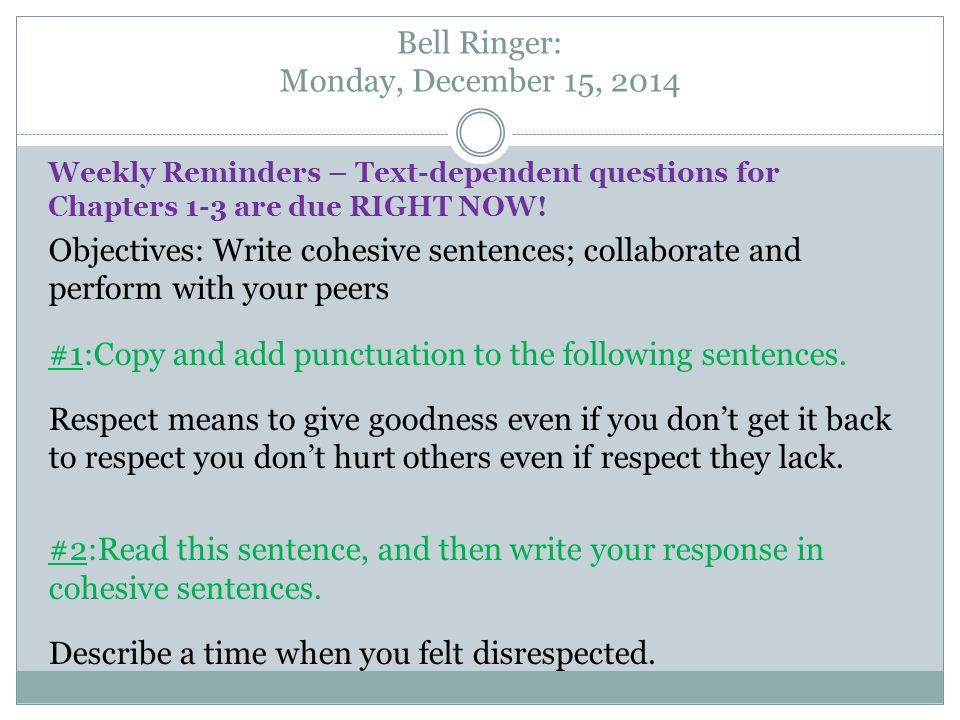 Weekly Reminders – Text-dependent questions for Chapters 1-3 are due RIGHT NOW.
