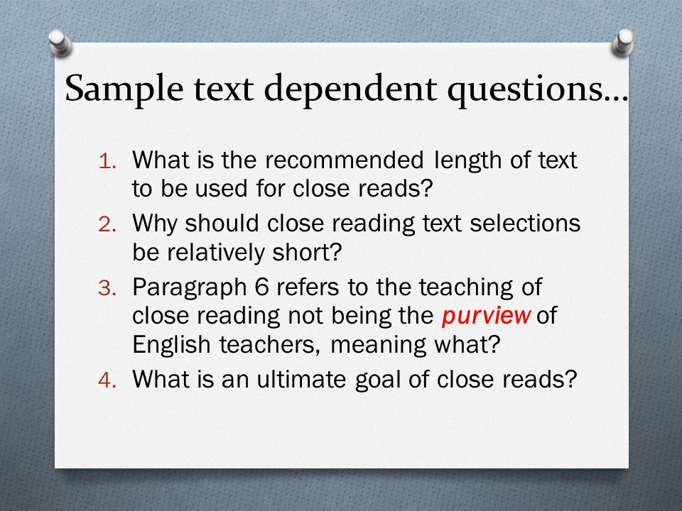 Sample text dependent questions… 1.