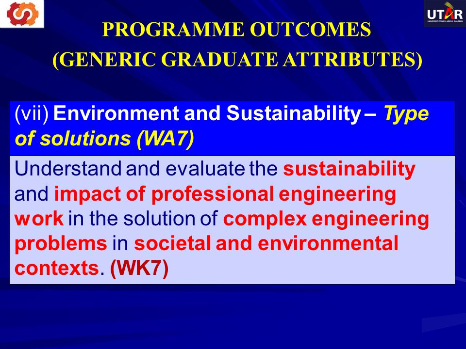 (vii) Environment and Sustainability – Type of solutions (WA7) Understand and evaluate the sustainability and impact of professional engineering work