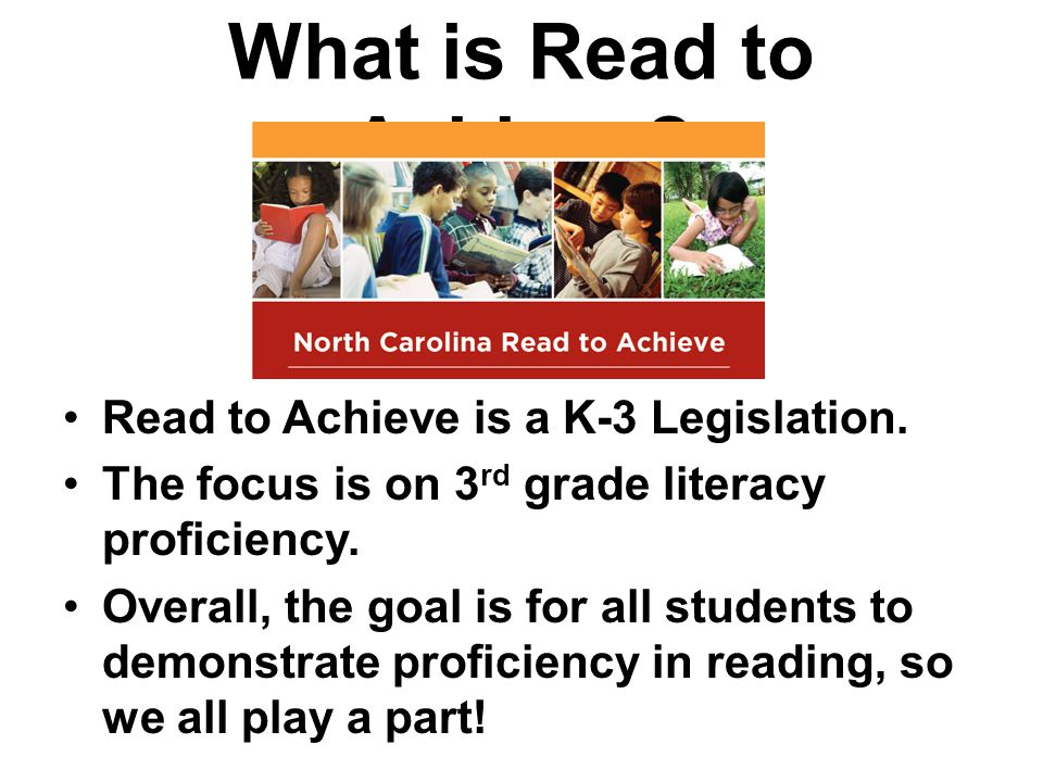 What is Read to Achieve.Read to Achieve is a K-3 Legislation.