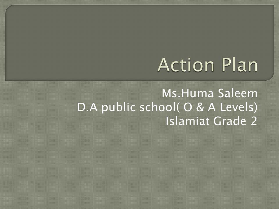 Ms.Huma Saleem D.A public school( O & A Levels) Islamiat Grade 2