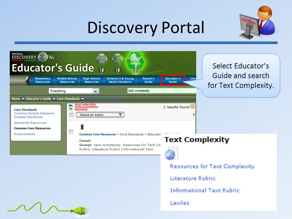 Discovery Portal Select Educator's Guide and search for Text Complexity.