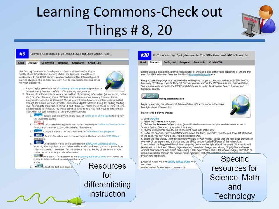 Learning Commons-Check out Things # 8, 20 Resources for differentiating instruction Specific resources for Science, Math and Technology