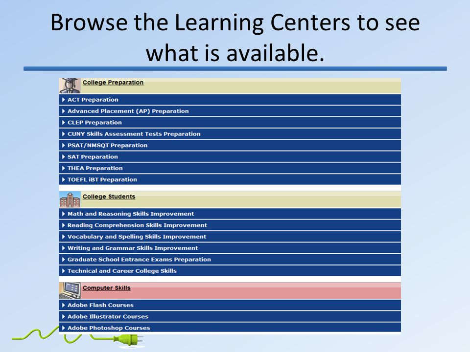 Browse the Learning Centers to see what is available.