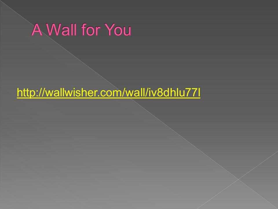 http://wallwisher.com/wall/iv8dhlu77l