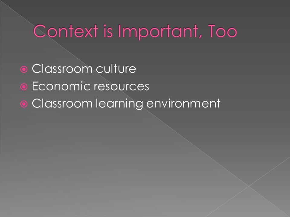  Classroom culture  Economic resources  Classroom learning environment