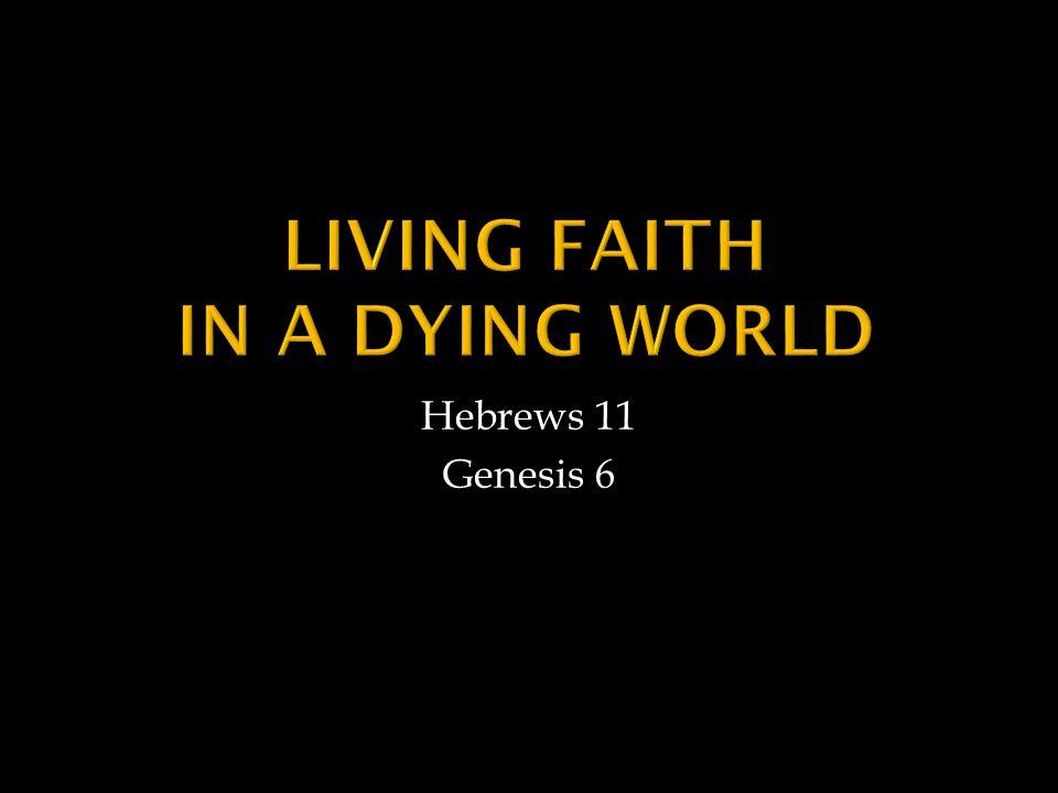 Hebrews 11 Genesis 6