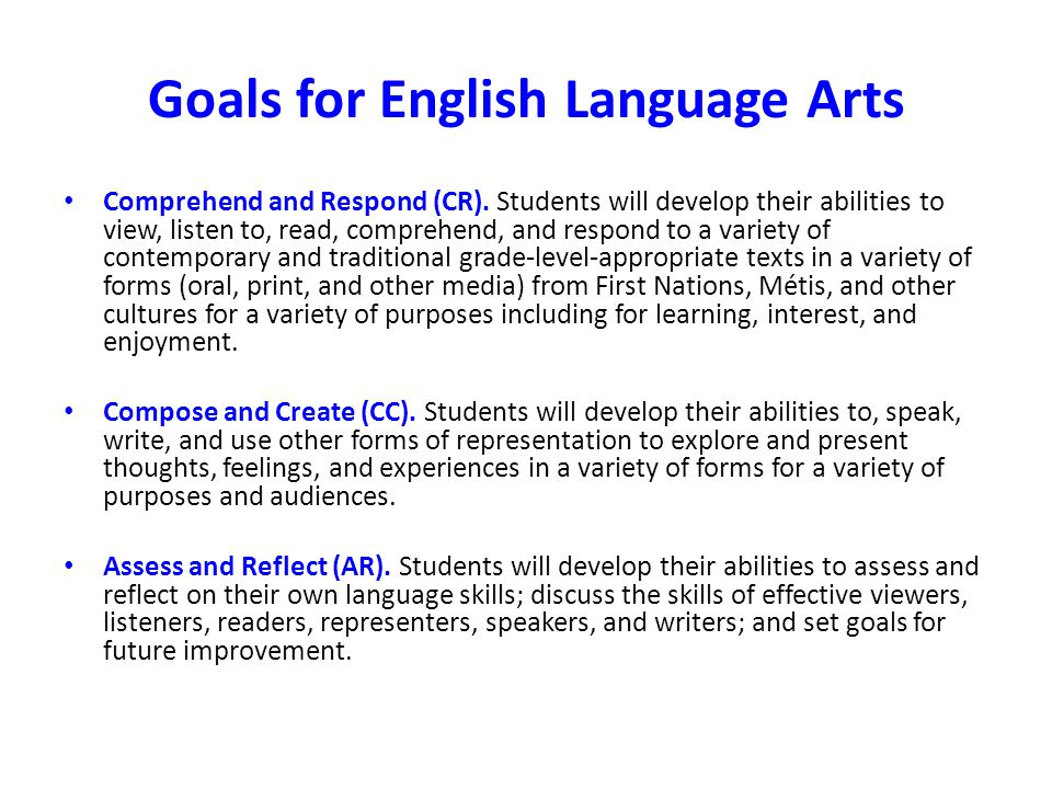 Goals for English Language Arts Comprehend and Respond (CR).
