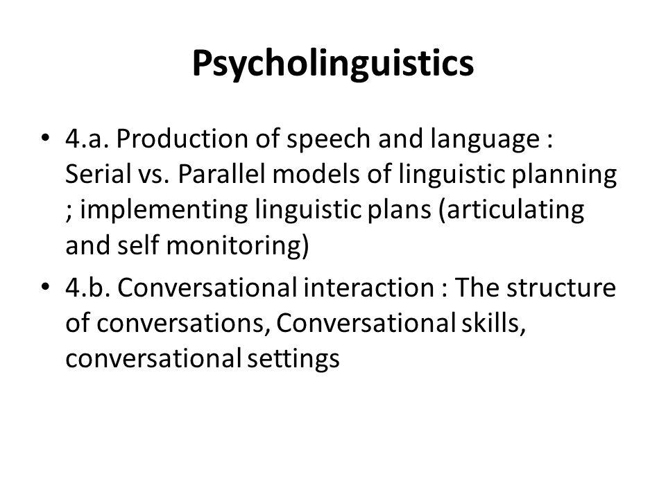 Psycholinguistics Example 2: Sentence parsing strategies.