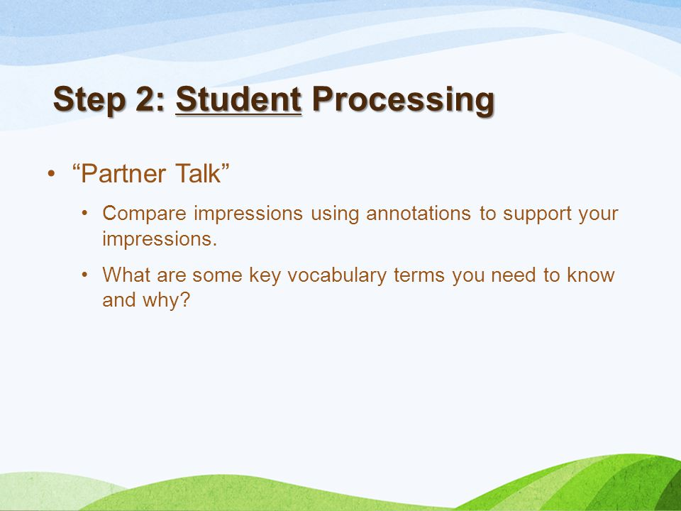 Step 2: Student Processing Partner Talk Compare impressions using annotations to support your impressions.