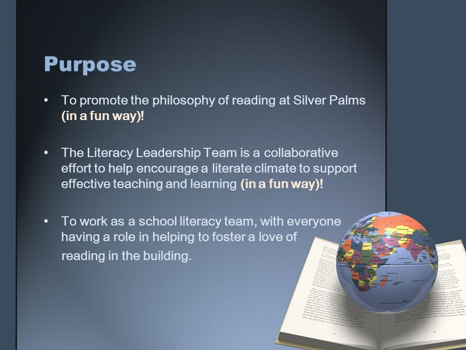 Purpose To promote the philosophy of reading at Silver Palms (in a fun way).