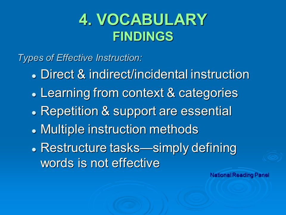 4. VOCABULARY FINDINGS Types of Effective Instruction: Direct & indirect/incidental instruction Direct & indirect/incidental instruction Learning from