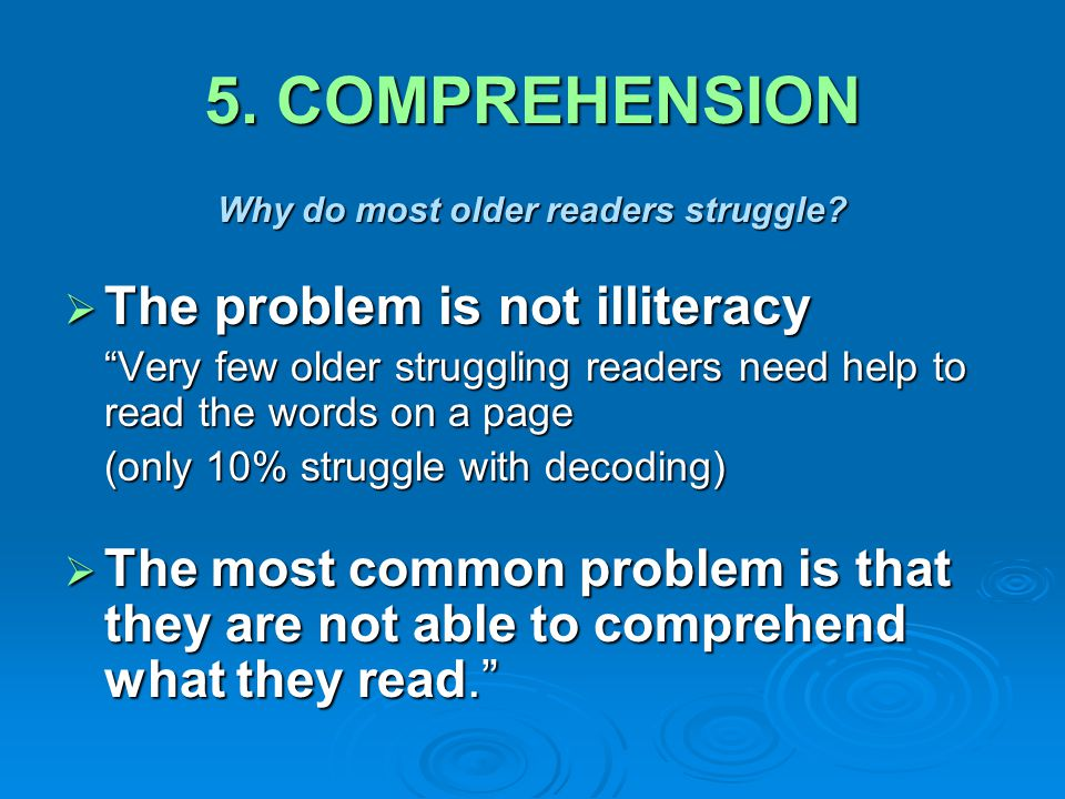 5. COMPREHENSION Why do most older readers struggle.