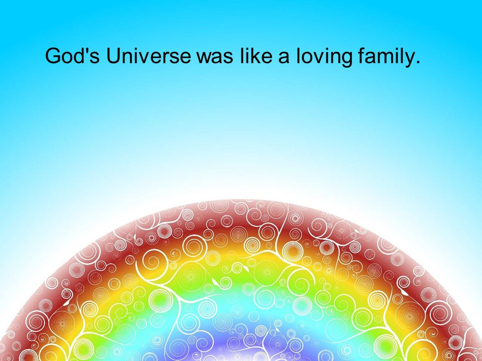 God's Universe was like a loving family.