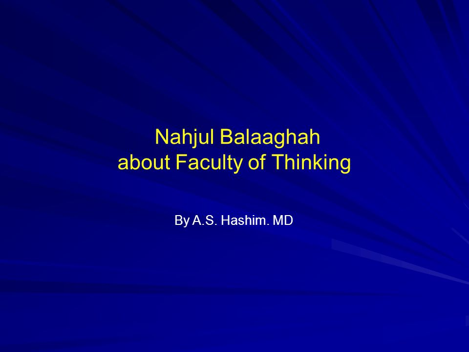 Nahjul Balaaghah about Faculty of Thinking By A.S. Hashim. MD