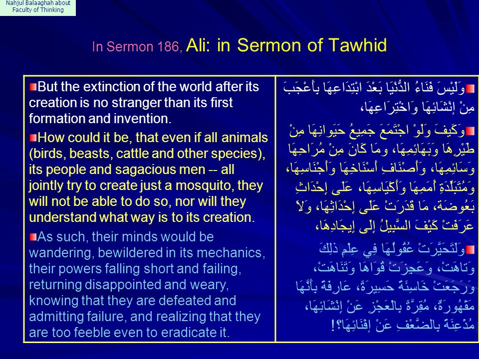 Nahjul Balaaghah about Faculty of Thinking In Sermon 186, Ali: in Sermon of Tawhid But the extinction of the world after its creation is no stranger t