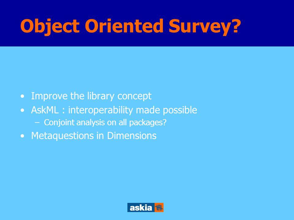 Object Oriented Survey.