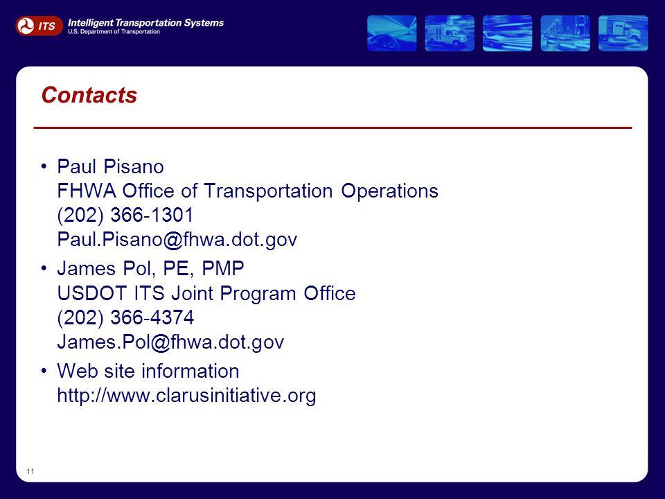 11 Contacts Paul Pisano FHWA Office of Transportation Operations (202) 366-1301 Paul.Pisano@fhwa.dot.gov James Pol, PE, PMP USDOT ITS Joint Program Office (202) 366-4374 James.Pol@fhwa.dot.gov Web site information http://www.clarusinitiative.org