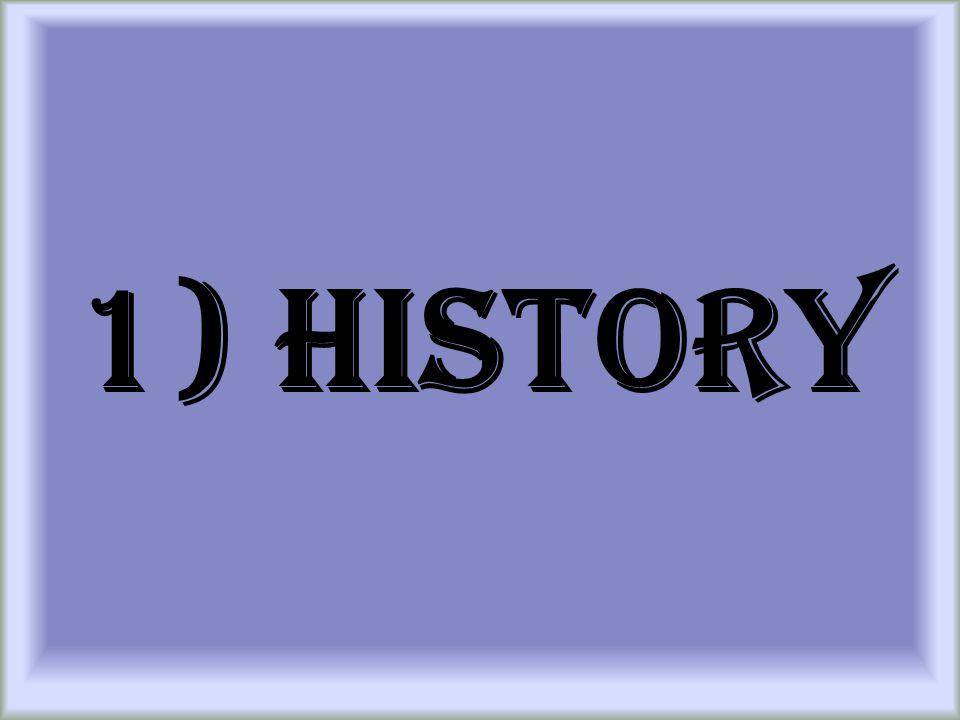 1) History