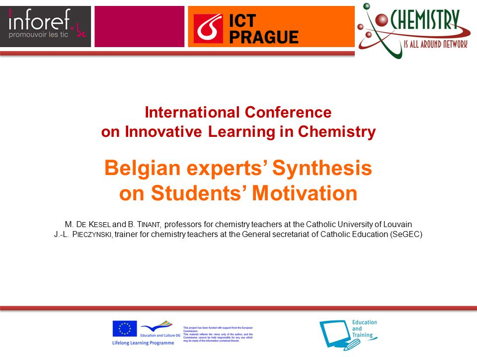 International Conference on Innovative Learning in Chemistry Belgian experts' Synthesis on Students' Motivation M.