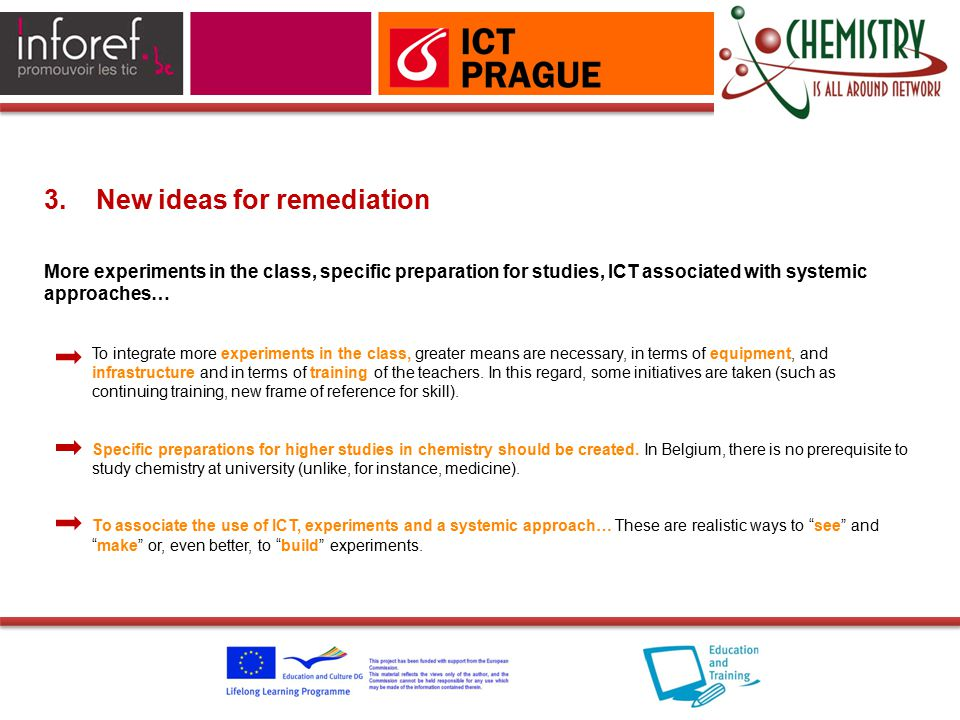 3. New ideas for remediation More experiments in the class, specific preparation for studies, ICT associated with systemic approaches… To integrate mo
