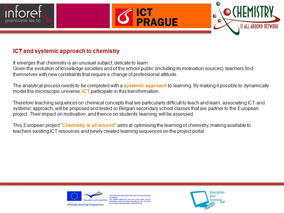 ICT and systemic approach to chemistry It emerges that chemistry is an unusual subject, delicate to learn.