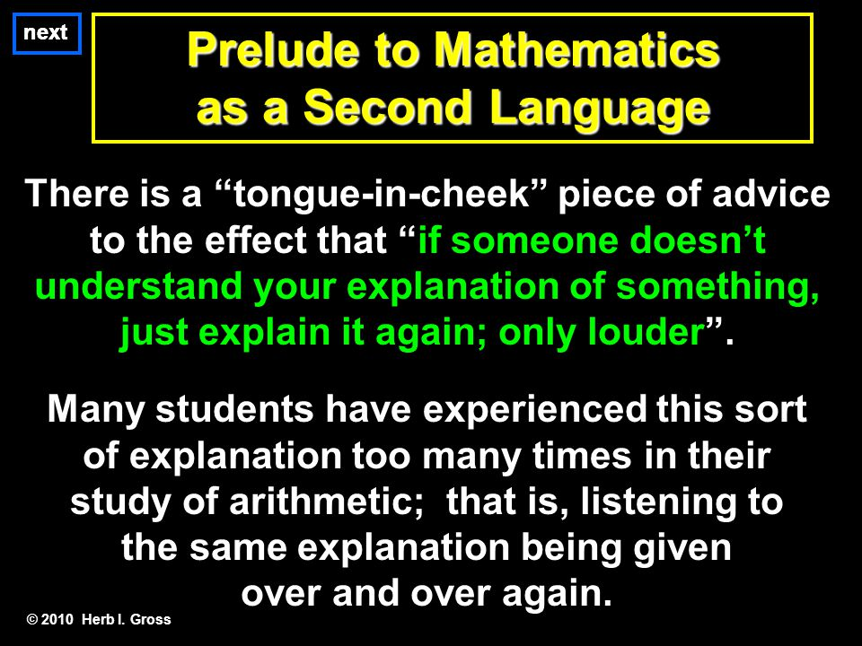 "Prelude to Mathematics as a Second Language next There is a ""tongue-in-cheek"" piece of advice to the effect that ""if someone doesn't understand your e"