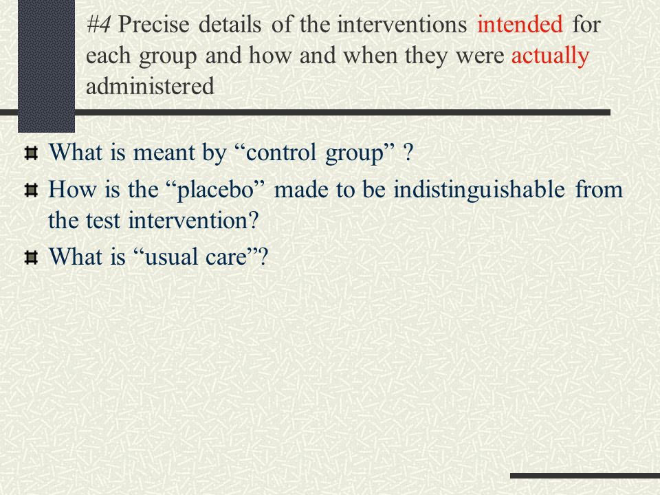 #4 Precise details of the interventions intended for each group and how and when they were actually administered What is meant by control group .