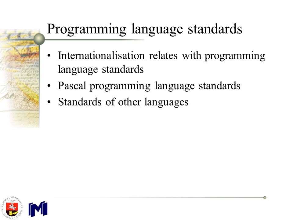 Programming language standards Internationalisation relates with programming language standards Pascal programming language standards Standards of other languages