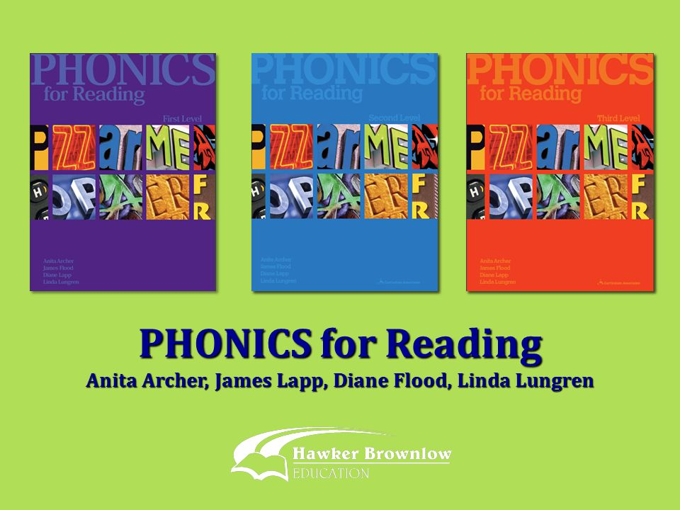 PHONICS for Reading Anita Archer, James Lapp, Diane Flood, Linda Lungren