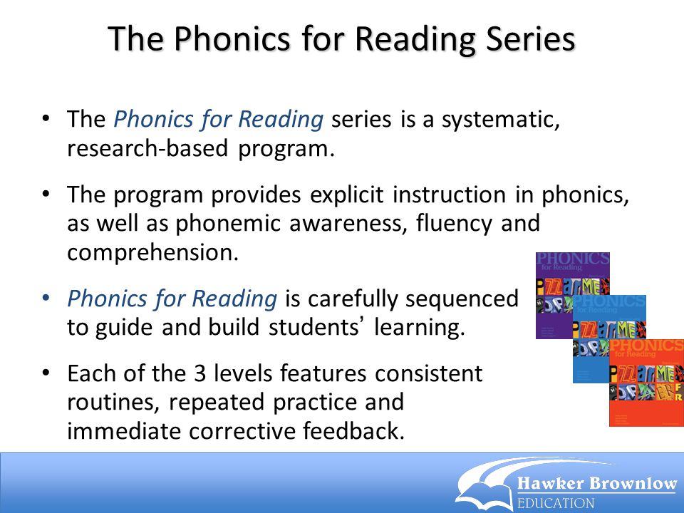 The Phonics for Reading Series The Phonics for Reading series is a systematic, research-based program. The program provides explicit instruction in ph