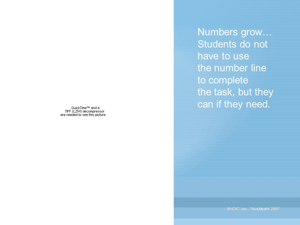 Numbers grow… Students do not have to use the number line to complete the task, but they can if they need.