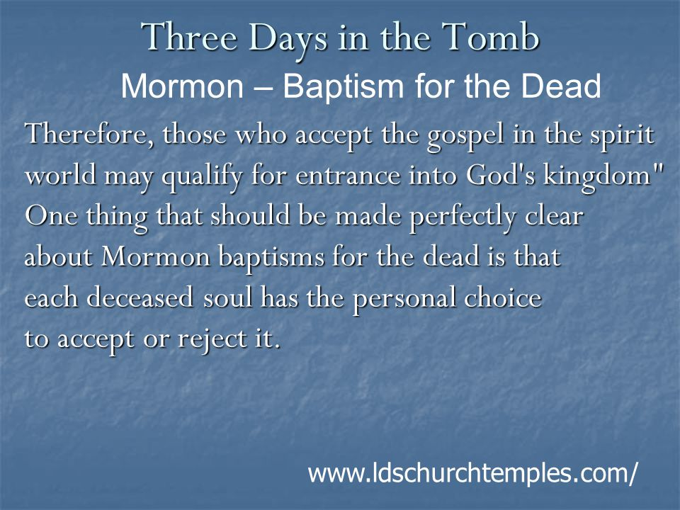 Three Days in the Tomb Therefore, those who accept the gospel in the spirit world may qualify for entrance into God's kingdom