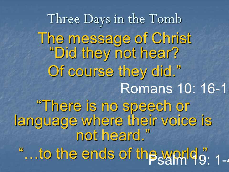 The message of Christ Did they not hear.