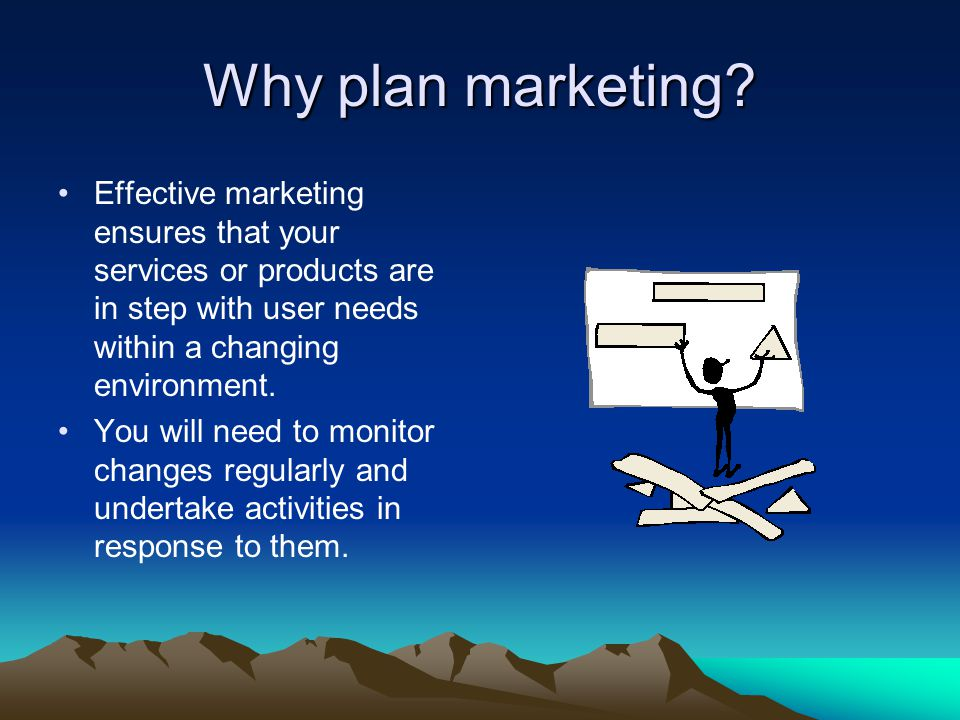 Now check your understanding Successful marketing is based simply on a good understanding of your business TRUE/FALSE It is not possible to develop a marketing plan for a single service or product TRUE/FALSE Increase uptake of training courses is an effective marketing goal TRUE/FALSE It is more important to measure outputs rather than outcomes TRUE/FALSE