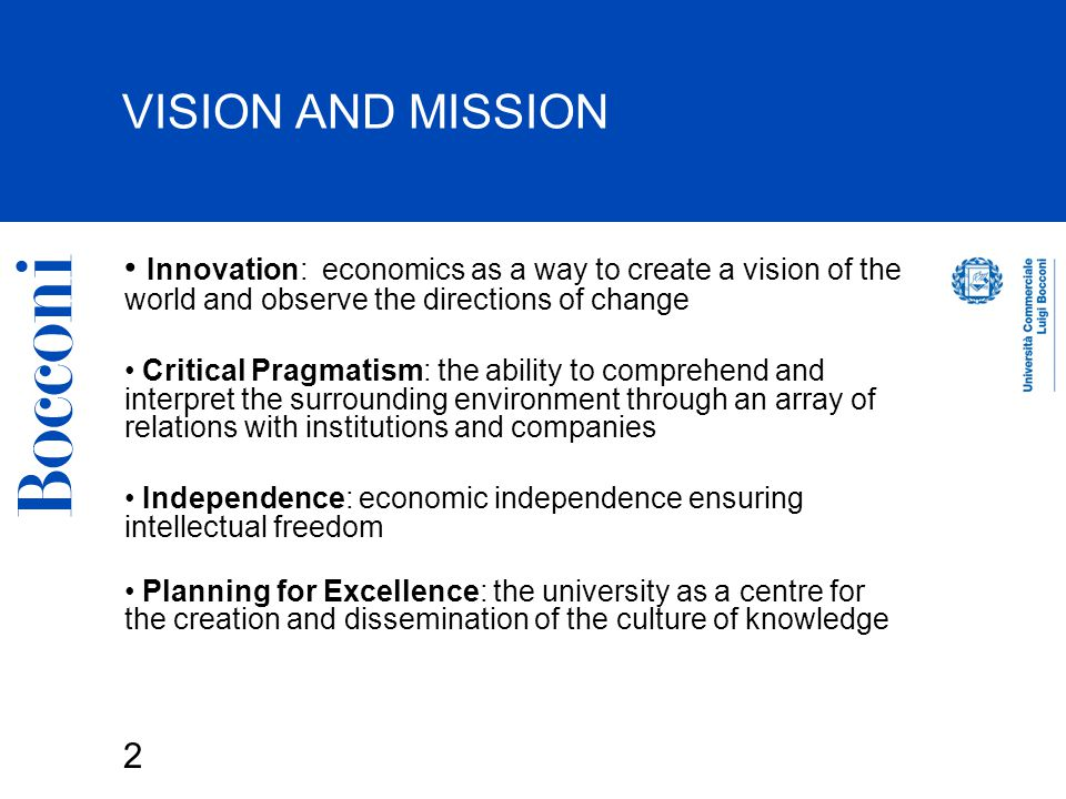 3 VISION AND MISSION (2) Excellence: quality as an objective: effective programs and teaching and research methods, top faculty and students and high level facilities Internationality: international in terms of students, faculty, research, and organizational approach Pluralism: pluralistic with regard to the values and competencies of faculty, programs, and fields Research: research as a source of new ideas serving social progress