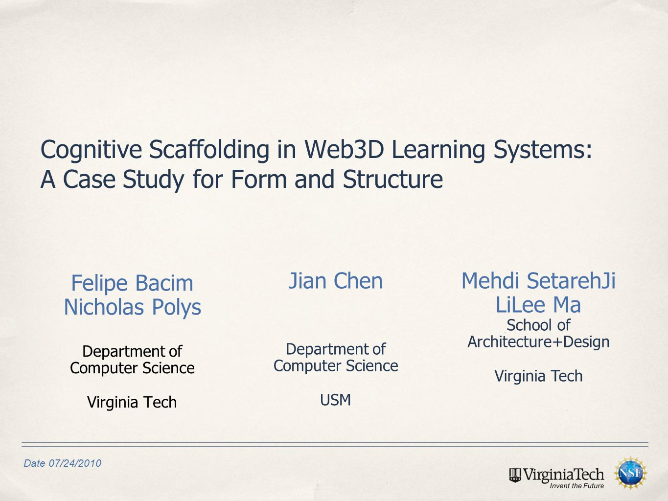 Date 07/24/2010 Felipe Bacim Nicholas Polys Department of Computer Science Virginia Tech Cognitive Scaffolding in Web3D Learning Systems: A Case Study