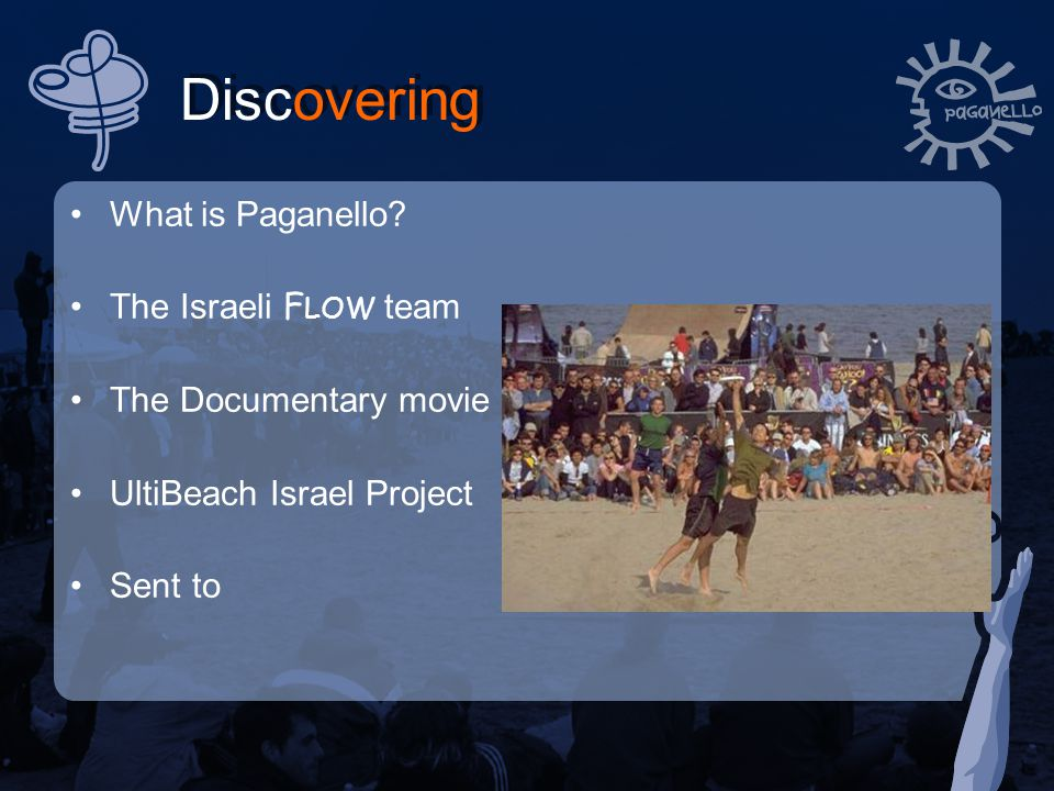 Discovering What is Paganello? The Israeli F LOW team The Documentary movie UltiBeach Israel Project Sent to