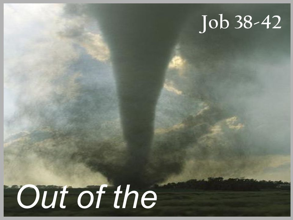 Job 38-42 Out of the Whirlwind