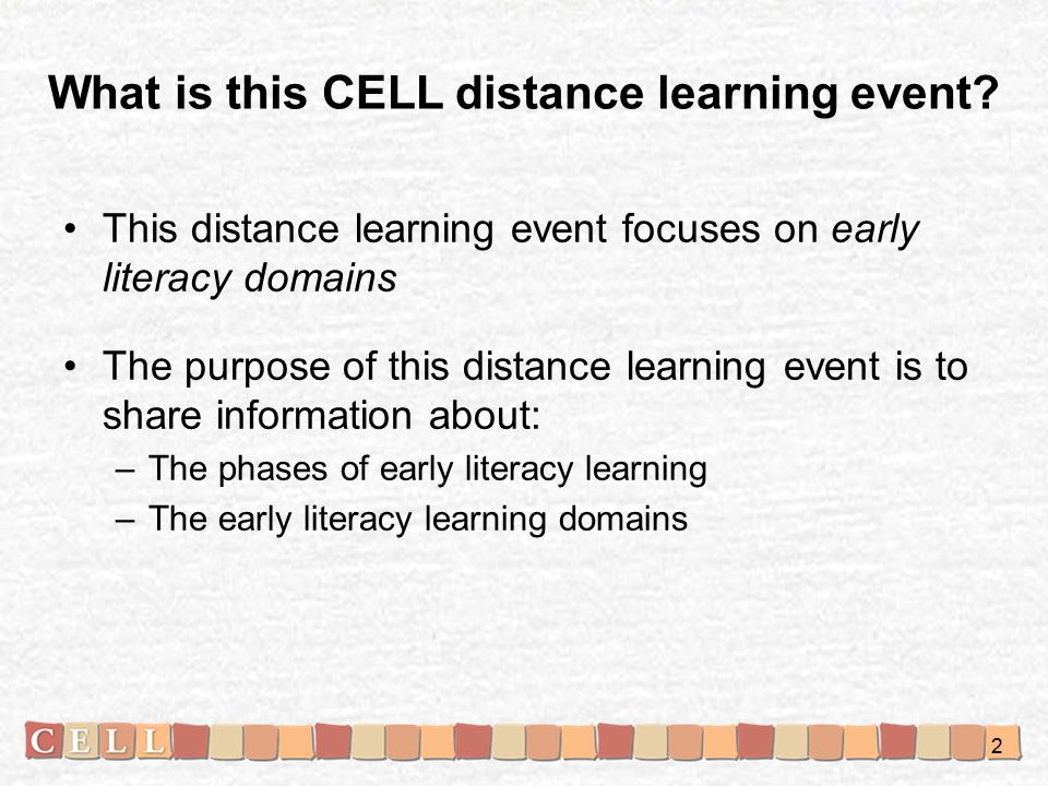 What is this CELL distance learning event.